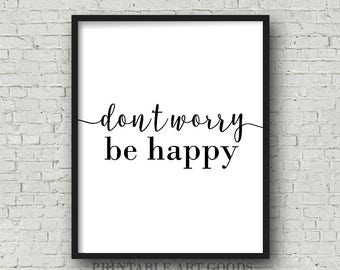 Don't Worry, Be Happy Quote | Printable Art, Love Quote, inspirational art prints, office decor, nursery art, black and white prints