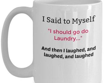I Should Do Laundry