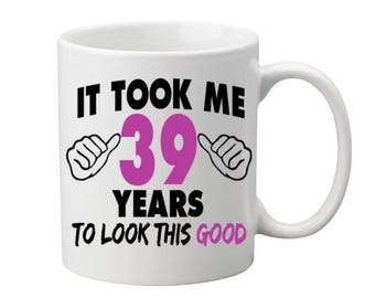39 Years Old Birthday Mug Happy Birthday Gift Birthday Coffee Mug Coffee Cup Born in 1978 Personalized Mug ALL AGES AVAILABLE