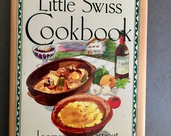 Vintage Cookbook: A Little Swiss Cookbook/ 1990 Chronicle Books/ Jacqueline Martinet/ Swiss Cooking