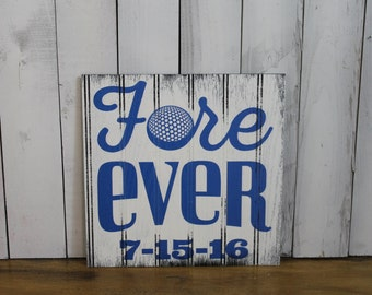 Fore Ever/Golf/Romantic/Wedding/Wedding Sign/Wedding Gift/Shower Gift/Golf Couple Sign/Wood Sign/Personalized