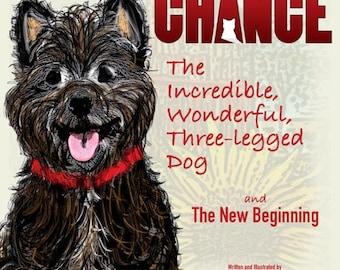 Chance, le livre de l'incroyable, merveilleux, à trois pattes de chien