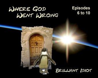 Where God Went Wrong - Episodes 6 to 10