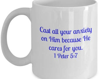 Bible verse mug on anxiety. 1 Peter 5:7. Bible faith verses. God quotes. Christian way to ease anxieties. Stop worrying mug for Christians.