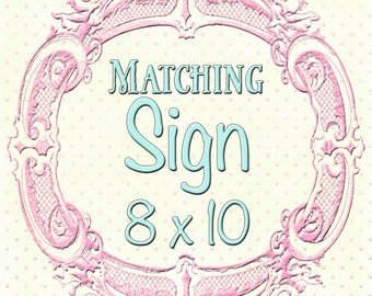 Matching 8 x 10 sign to any design in my shop, or your custom design