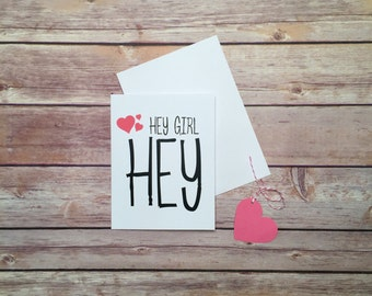 Funny Card, Hey Girl, Galentine, Valentine, Pink, Hearts, Witty, Thinking of you, Birthday, Hey Girl Hey Card