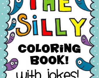 PDF The Silly Coloring Book with Jokes for Kids - Digital Instant Download to Print at Home