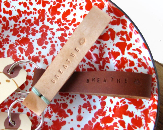 Favorite Keychain: Breathe. Lotus. Honey or Caramel Leather. Choose your stitch color.