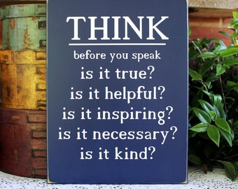 Think Before You Speak Wood Sign Inspirational Wise Words Handcrafted Words to Inspire Family