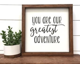 You are our greatest adventure Wood Sign // Rustic Wood Signs // Farmhouse Sign // Nursery // Kids Room Decor // Nursery Decor