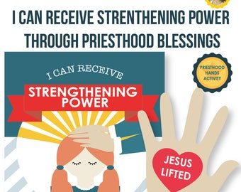 2017 October Week 3 Sharing Time Kit - I can receive strengthening power through priesthood blessings - MB