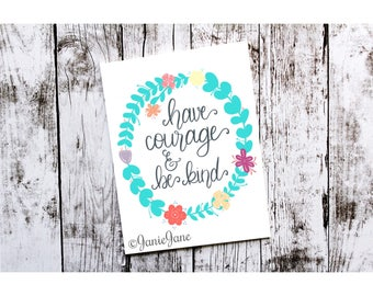 Have Courage and Be Kind Cinderella Wreath Hand Lettered 8x10 Print
