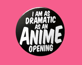 Dramatic as an Anime Opening Badge