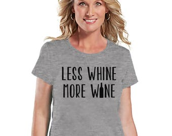 Funny Mom Shirt - Less Whine More Wine - Womens Grey T-shirt - Funny Ladies Shirt - Gift For Mom - Mother's Day Gift - Gift for Her