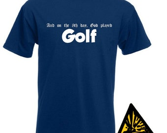 And On The 8th Day God Played Golf T-Shirt Joke Funny Tshirt Tee Shirt Gift