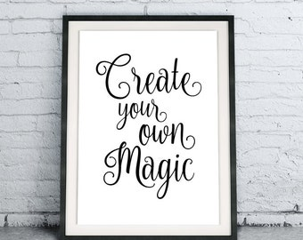 Create Your Own Magic, Black and White Home Decor, Scandinavian Wall Art, Inspirational Dorm Room Poster, Instant Download Printable Design