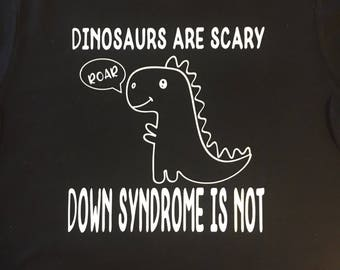 Dinosaurs are Scary - Down syndrome is Not - Down syndrome advocacy - awareness - child T-shirt - dinosaurs SHORT or LONG sleeve