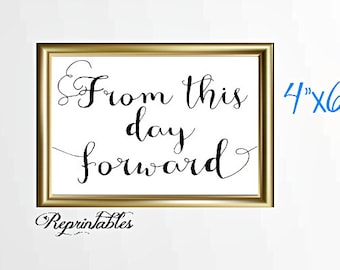 Wedding Printables, black & white, From this Day Forward printable, Wedding day decor, Wedding sign, 4x6 INSTANT DOWNLOAD