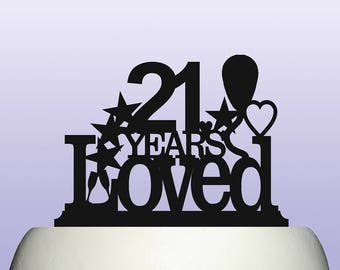 Acrylic 21st Birthday Years Loved Theme Cake Topper Decoration