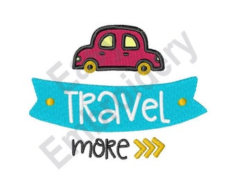 Travel More - Machine Embroidery Design