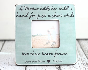 Mom Gift Personalized Picture Frame Mom Mum Custom Gift Quote Frame A Mother Holds Her Childs Hand for Just a Short While