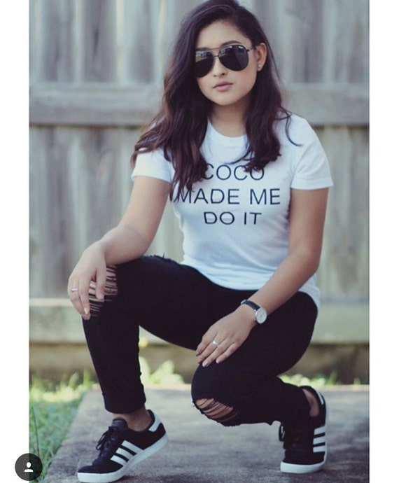 Coco Made Me Do It  / Statement Tee / Graphic Tee / Statement Tshirt / Graphic Tshirt / T shirt
