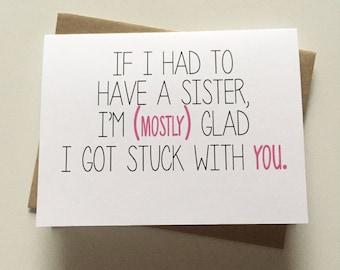 Sister Card - Sister Birthday Card - Funny Sister - Snarky Sister - Sibling's Day Card