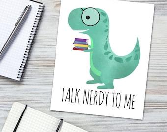 Talk Nerdy To Me Digital 8x10 Printable Poster Cute Illustration Dinosaur Nerd Books Read Book Reading Glasses Writer Reader Novels Geek Art