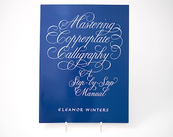 Mastering Copperplate Calligraphy: A Step-by-Step Manual, by Eleanor Winters