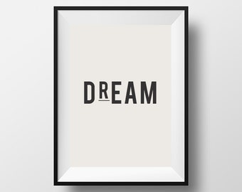 Dream, Home Art, Instant Download, Decor, Wall, Art, Print, Poster, Motivational Art, Printable, Dream Quote,Typography