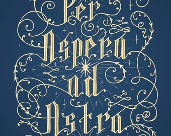 Per Aspera ad Astra hand lettered art print, A3, A4, inspirational quote, inspirational poster,