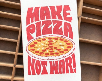 Make Pizza not War letterpress journal