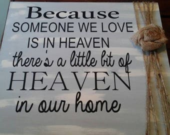 Because someone you love is in heaven there's a little heaven in your home