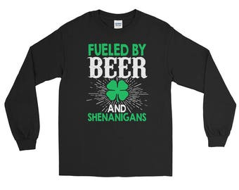 St. Patrick's Day Fueled by beer and Shenanigans Long Sleeve T-Shirt