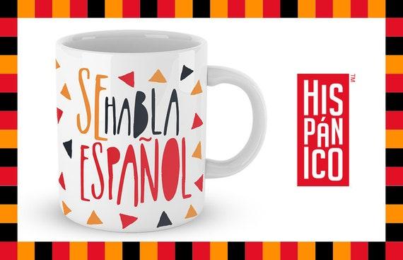 """Spanish Mug """"Se habla español"""""""