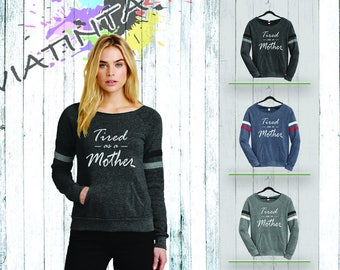 Tired as a Mother Eco Fleece Sweatshirt  Mom Mother Casual Present Gift