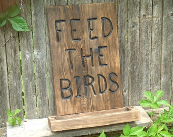 Carved wood sign bird feeder from reclaimed wood - Feed the Birds bird feeder - western cedar