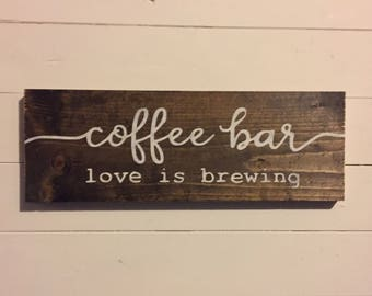 Love is Brewing Wood Sign/ Coffee Bar Wood Sign/ Farmhouse Decor