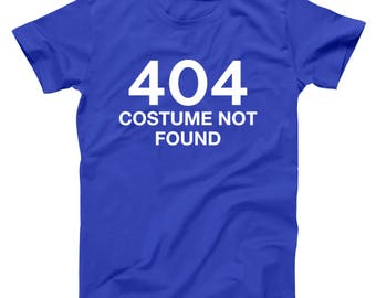 Error 404 Costume Not Found Geek Humor Party Idea Funny Adult Basic Men's T-Shirt DT1531