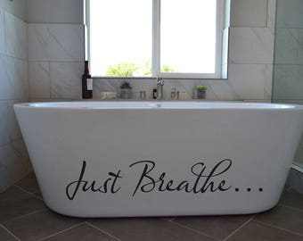 Just Breathe... sign decal for the wall or glass or tub. BA108