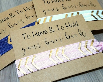 To Have and To Hold Your Hair Back Favors | Hair Tie Bridal Shower Favor | Bridesmaid Proposal | Bridesmaid Gift | Wedding Hair Tie Favors