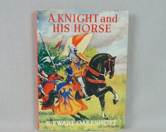 1962 A Knight and His Horse - R Ewart Oakeshott - Medieval History - Illustrated Vintage 1960s Children's Book