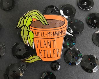 Well-Meaning Plant Killer Enamel Pin | Hard Enamel Pin | plant pin | plants | succulents | enamel pin | lapel pin | stocking stuffer