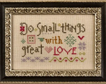 LIZZIE*KATE Do Small Things With Great Love counted cross stitch pattern S119 at thecottageneedle.com Flora McSample Snippet