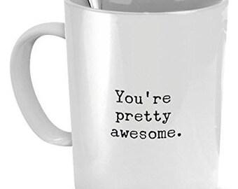 You are Awesome Mug, You're Awesome Mug, You're Pretty Awesome, awesome coffee mug, awesome mug, youre awesome mug