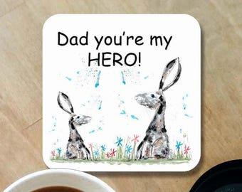 Dad coaster, dad youre my hero,  gift for dad, fathers day gift, rabbit coaster, hare coaster, hare dad coaster, wooden coaster