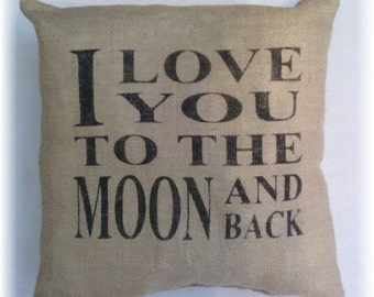 "I Love You To The Moon And Back 12"" x 12"" Burlap Stuffed Pillow Rustic Decor"