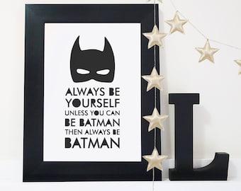 Always Be Batman Print