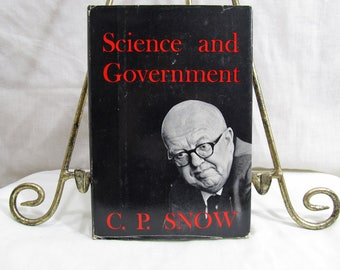 Science and Government, C.P. Snow, Harvard University Press 1961 Hardcover Book, Scientific Ability in Advanced Democratic Societies, BCE