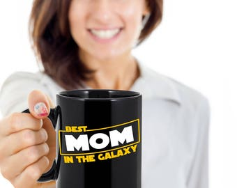 Best Mom in the Galaxy - Star Wars Mug - Star Wars Day - Gift for Mom - Lightsabers Mug - Mother's Day Mug - Mug for Mom